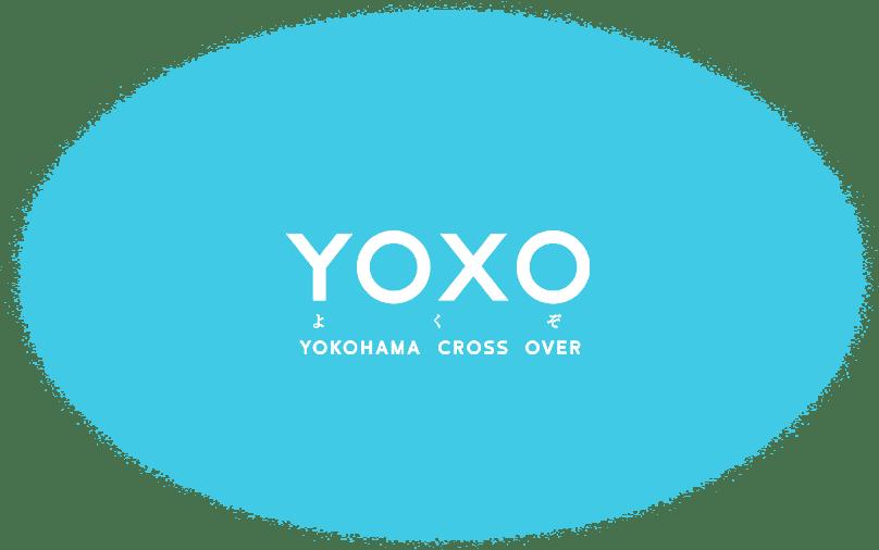 YOXO よくぞ YOKOHAMA CROSS OVER